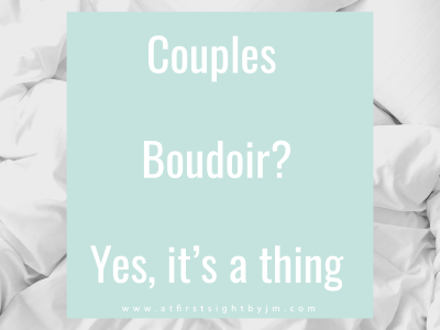 Couples Boudoir blog